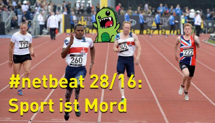 #netbeat 28/16: Sport ist Mord