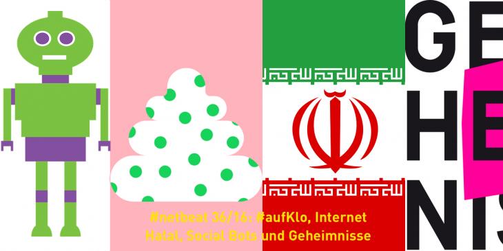 Netbeat 36/16: #AufKlo, Internet Halal, Social Bots und Pssssst, Geheimnis!