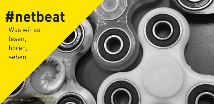 #netbeat 13/17: Fidget Spinner, Amazon und russische Propaganda