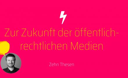 Markus Heidmeier zu den 10 Thesen zur Zukunft der öffentlich-rechtlichen Medien