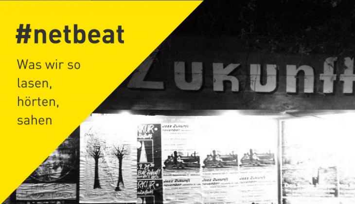 #netbeat 19/17: Was wir so lasen, hörten, sahen