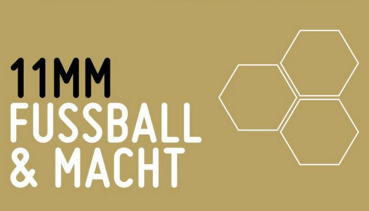 11 mm: Fußball und Macht