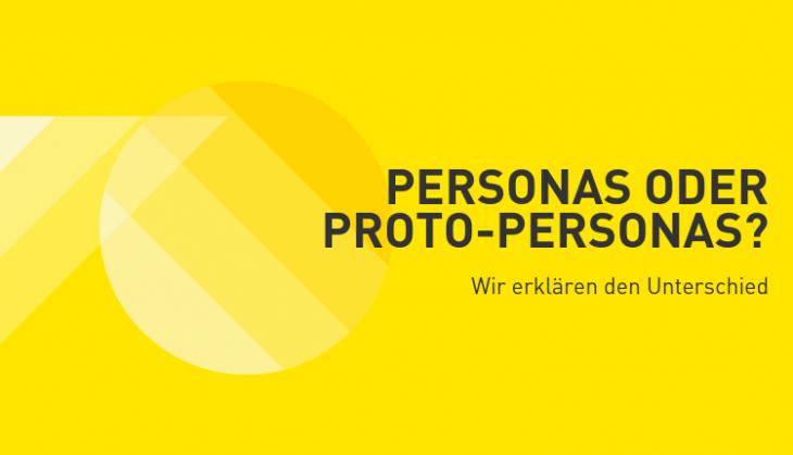 Personas oder Proto-Personas? Wir erklären den Unterschied